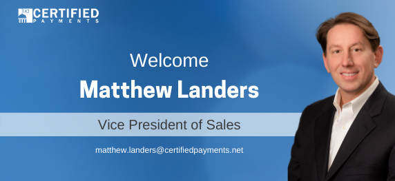 Matthew Landers Joins Certified Payments as Vice President of Sales